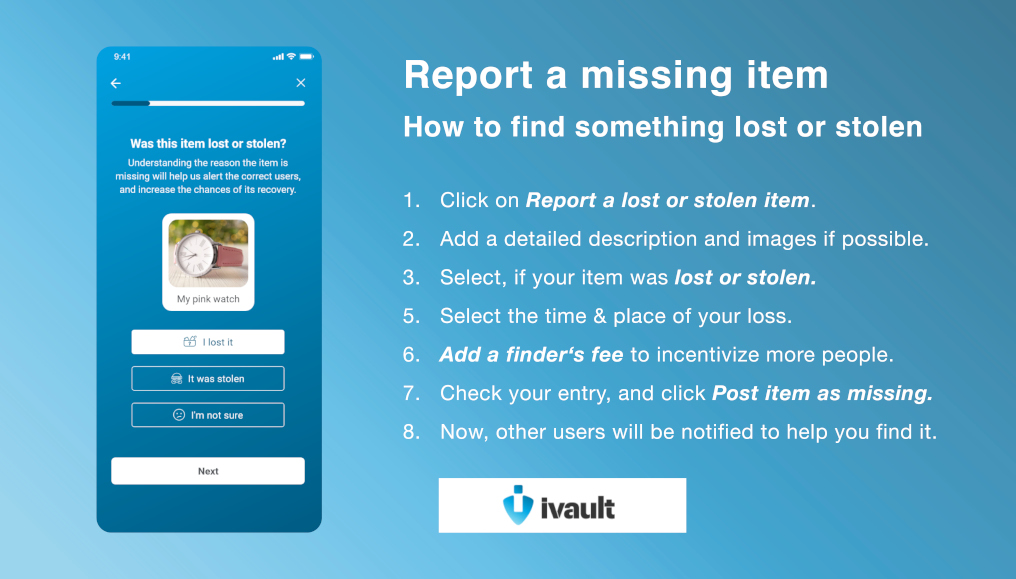 Report missing, lost or stolen items: How to find lost things with the ivault Lost & Found App — with only one simple post.