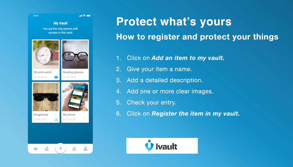 Protect what's yours. How to register and protect valuables with the ivault App and state-of-the-art Blockchain-enabled security architecture.