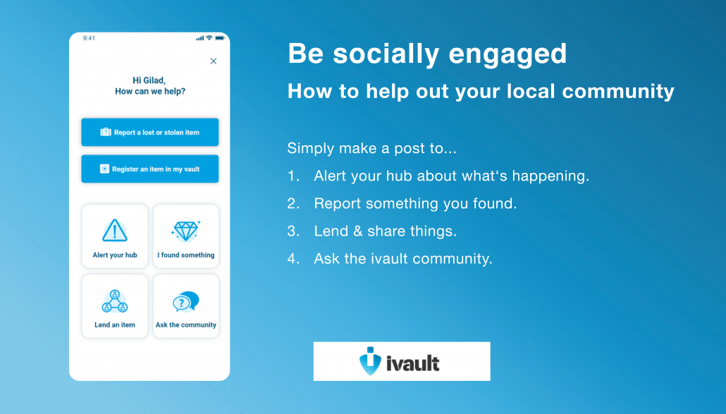 Help out your neighbors: How to be socially engaged and find help in your local community through the ivault Mobile App.
